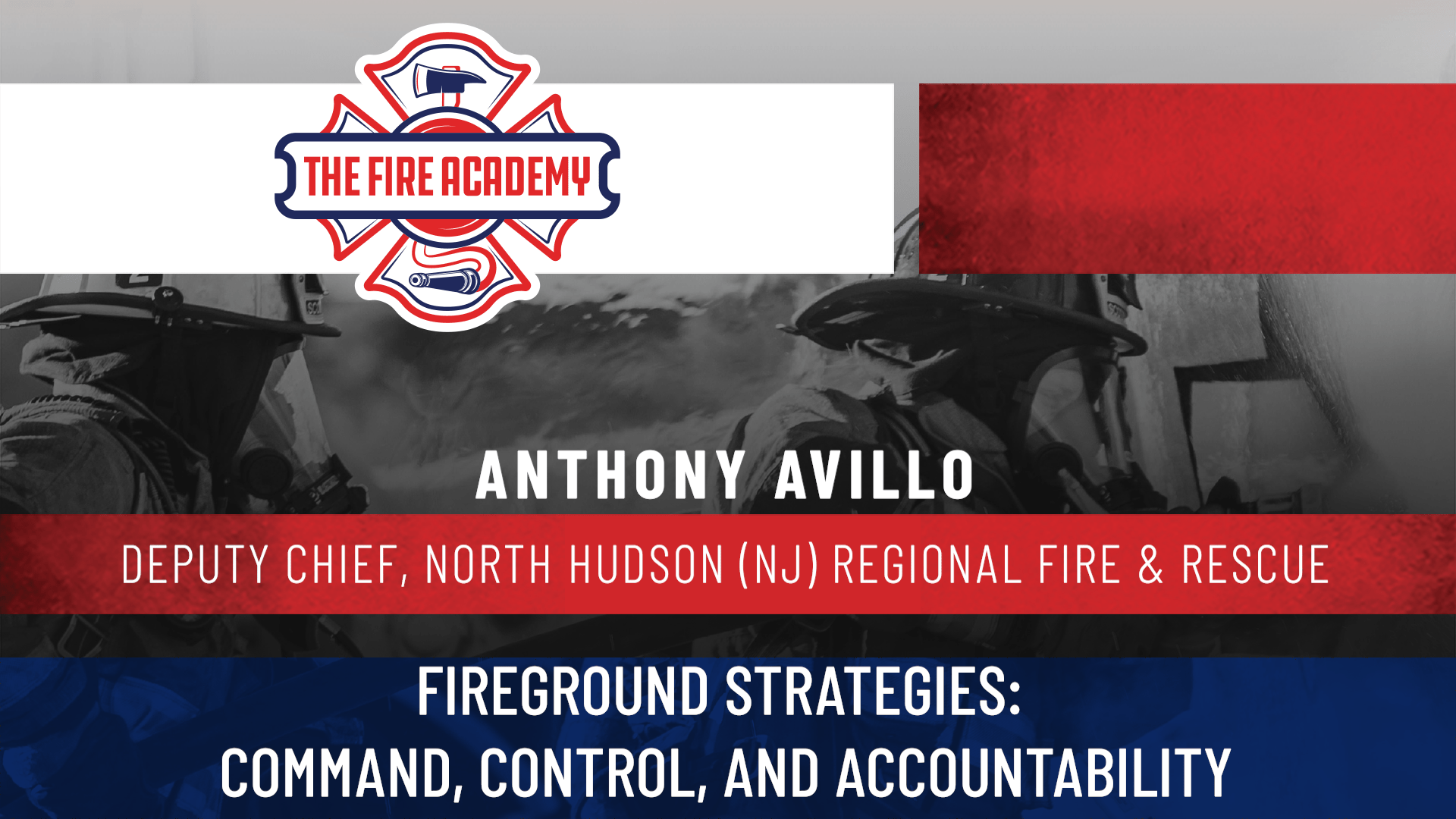 Fireground Strategies: Command, Control, and Accountability