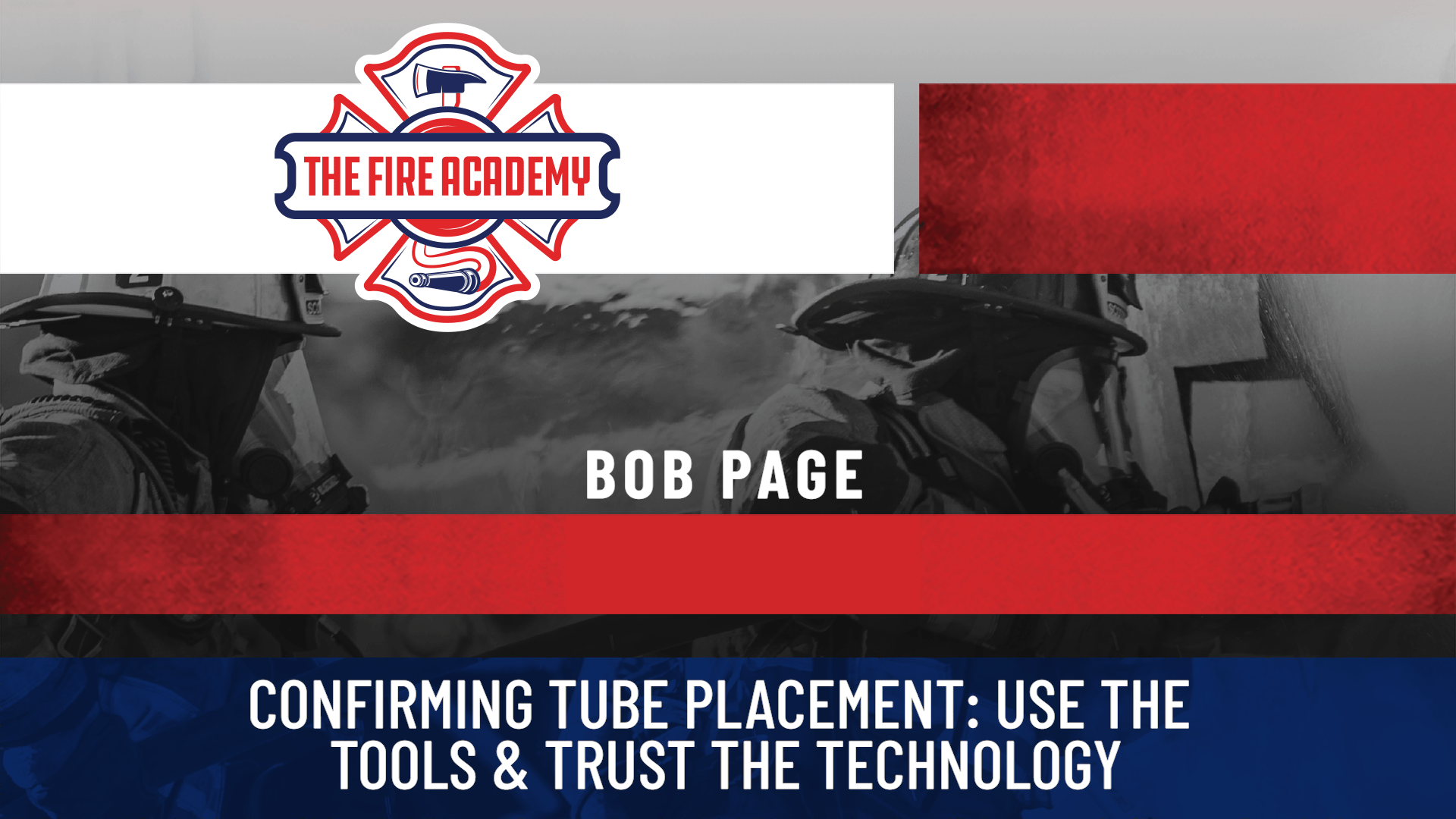 Confirming Tube Placement: Use the Tools & Trust the Technology