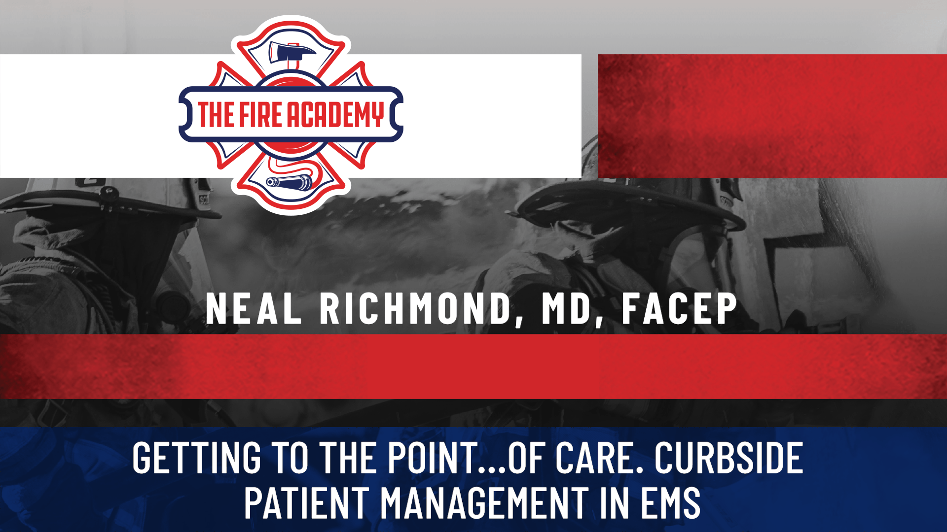 Getting to the Point…of Care. Curbside Patient Management in EMS.