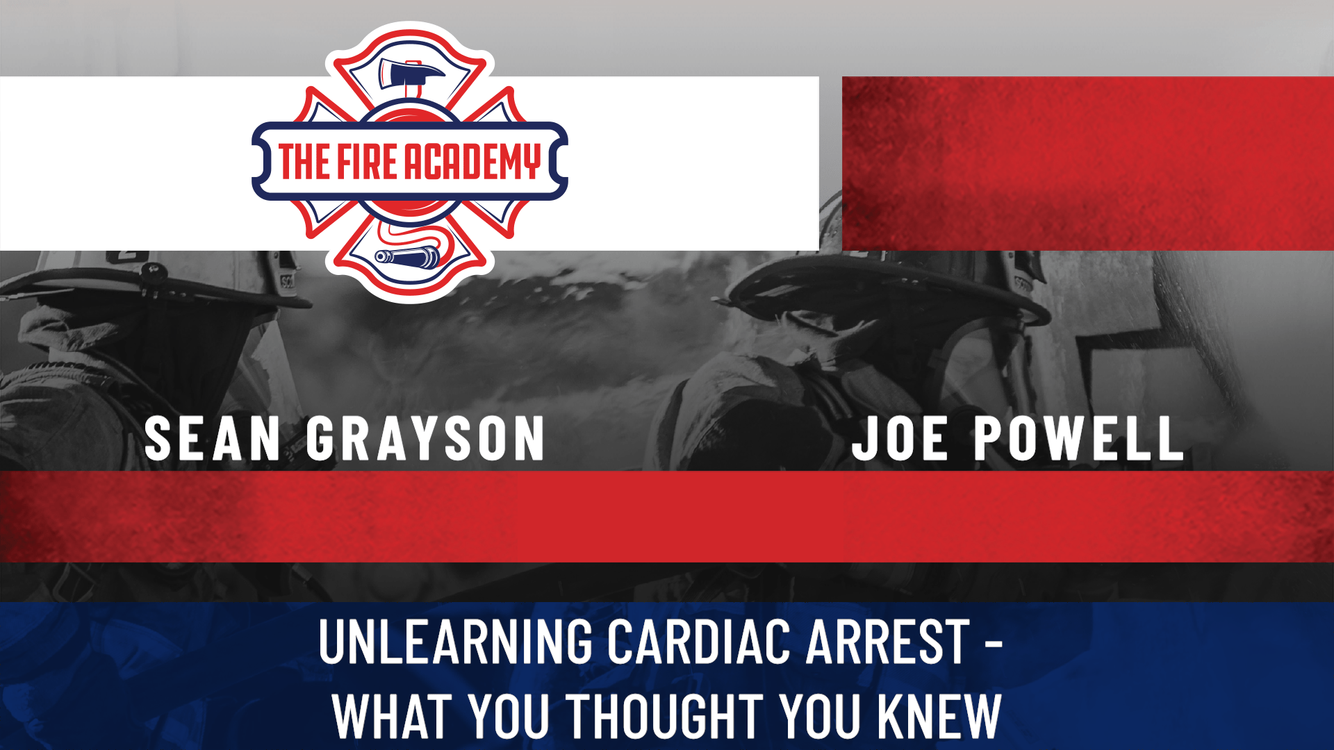 Unlearning Cardiac Arrest – What You Thought You Knew